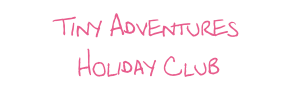 Tiny Adventures Holiday Club